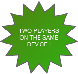 TWO PLAYERS ON THE SAME DEVICE !